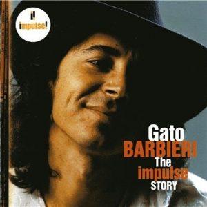 Gato Barbieri - The Impulse Story (2006)