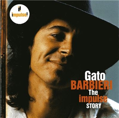 Gato Barbieri — The Impulse Story (2006)