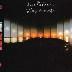 Jaco Pastorius – Word Of Mouth (Digipak, 2003)