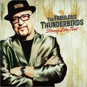 the-fabulous-thunderbirds-strong-like-that-2016
