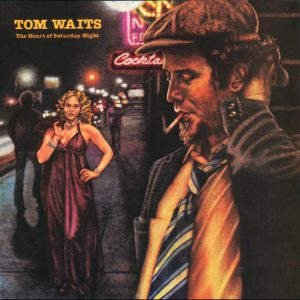 tom-waits-the-heart-of-saturday-night-1974