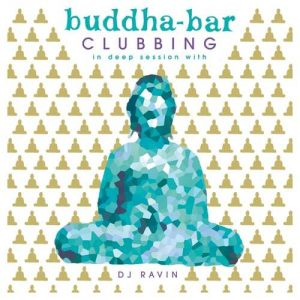 Buddha-Bar Clubbing 2 (In Deep Session With DJ Ravin) (2017)