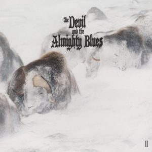 The Devil And The Almighty Blues – II (2017)