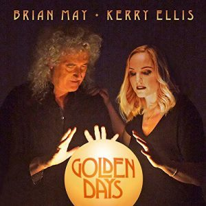 Brian May + Kerry Ellis ‎– Golden Days (2017)
