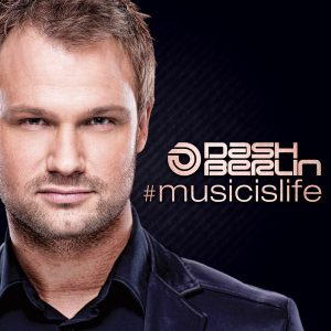Dash Berlin ‎– #musicislife (2012)