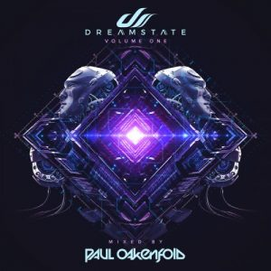 Paul Oakenfold - Dreamstate, Volume One (2017)