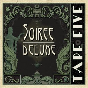 Tape Five ‎– Soiree Deluxe (2017)