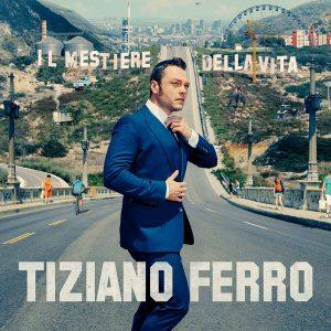 Tiziano Ferro – Il Mestiere Della Vita (2017)