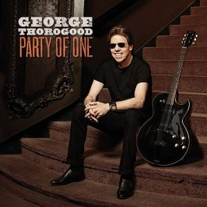 George Thorogood – Party Of One (2017)