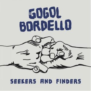 Gogol Bordello ‎– Seekers And Finders (2017)