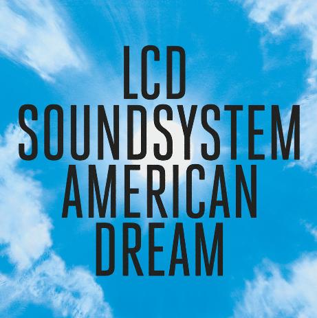 LCD Soundsystem – American Dream (2017)