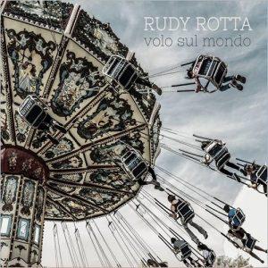 Rudy Rotta - Volo Sul Mondo (2017)