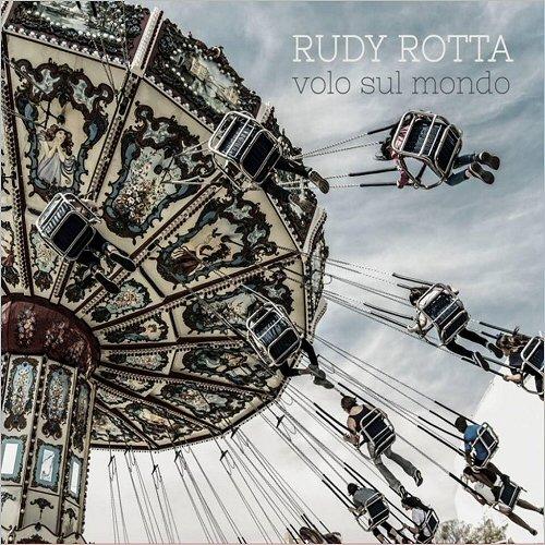 Rudy Rotta — Volo Sul Mondo (2017)