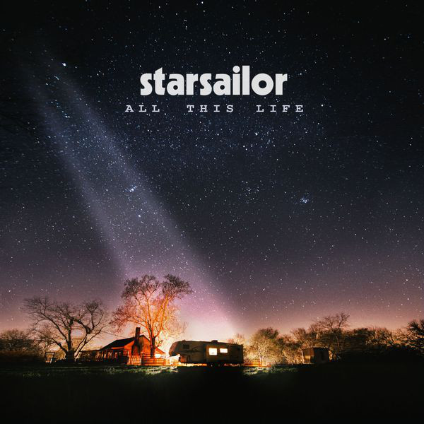 Starsailor ‎– All This Life (2017)