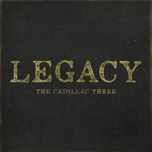 The Cadillac Three ‎– Legacy (2017)