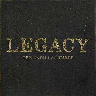 The Cadillac Three – Legacy (2017)