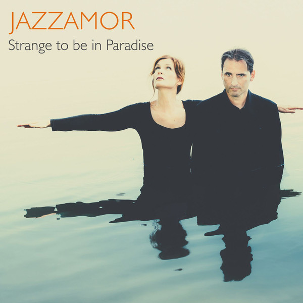 Jazzamor – Strange To Be In Paradise (2017)