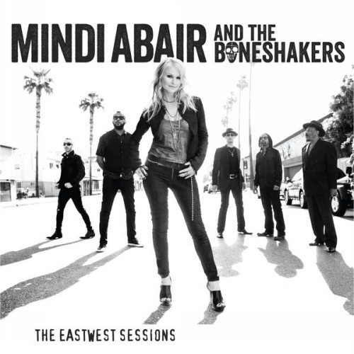 Mindi Abair And The Boneshakers — The EastWest Sessions (2017)