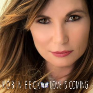 Robin Beck – Love Is Coming (2017)