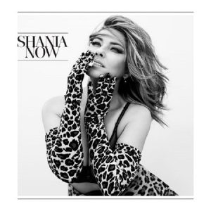 Shania Twain ‎– Now (2017, Deluxe Edition)