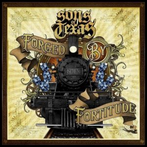 Sons Of Texas ‎– Forged By Fortitude (2017)