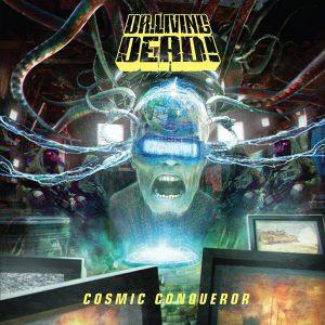 Dr Living Dead! – Cosmic Conqueror (2017)