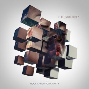 Rock Candy Funk Party – The Groove Cubed (2017)