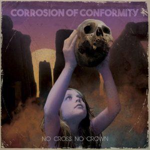 Corrosion Of Conformity - No Cross No Crown (2018)
