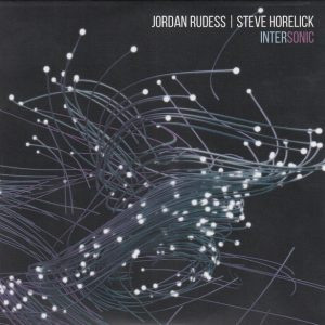 Jordan Rudess, Stephen Horelick - Intersonic (2017)