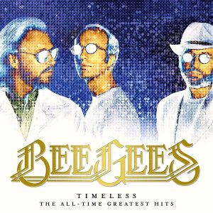Bee Gees ‎– Timeless - The All-Time (Greatest Hits) (2017)