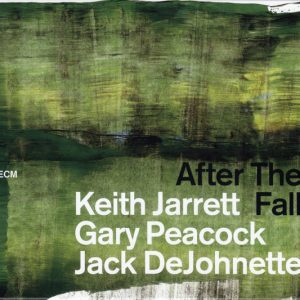 Keith Jarrett, Gary Peacock, Jack DeJohnette ‎– After The Fall (2CD, 2018)