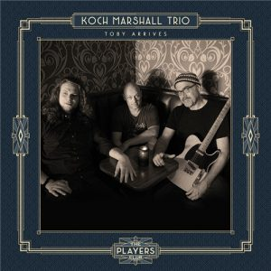 Koch Marshall Trio - Toby Arrives (2018)