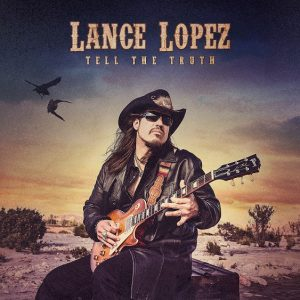 Lance Lopez – Tell The Truth (2018)