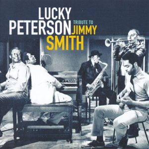 Lucky Peterson - Tribute to Jimmy Smith (2017)