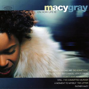 Macy Gray ‎– On How Life Is (1999)