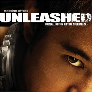 Massive Attack ‎– Unleashed (Original Motion Picture Soundtrack) (2005)