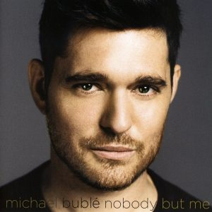 Michael Bublé – Nobody But Me (2016)