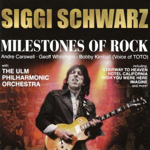 Siggi Schwarz ‎– Milestones Of Rock (2015)