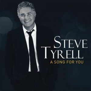 Steve Tyrell - A Song For You (2018)