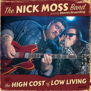 The Nick Moss Band - The High Cost Of Low Living (2018)