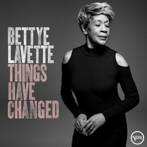 Bettye Lavette ‎– Things Have Changed (2018)