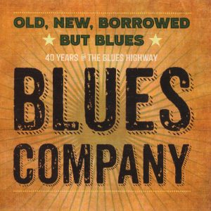 Blues Company ‎– Old, New, Borrowed But Blues (2016)