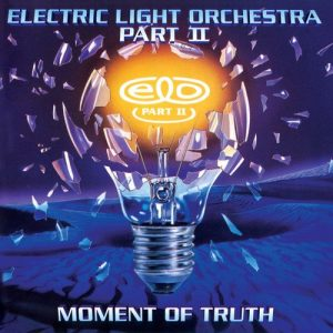 Electric Light Orchestra (ELO) Part Two - Moment Of Truth (1994)