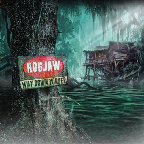 Hogjaw – Way Down Yonder (2017)