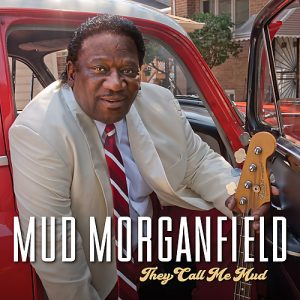 Mud Morganfield - They Call Me Mud (2018)