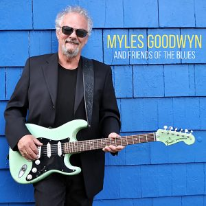 Myles Goodwyn - Myles Goodwyn And Friends Of The Blues (2018)
