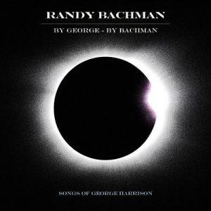 Randy Bachman - By George - By Bachman (2018)