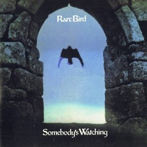 Rare Bird ‎– Somebody's Watching (1973)
