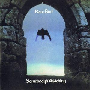 Rare Bird – Somebody's Watching (1973)