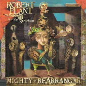 Robert Plant And The Strange Sensation ‎– Mighty Rearranger (2005)